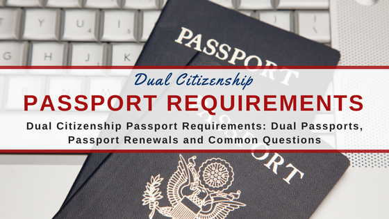 Updated: The Ultimate Guide to Dual Citizenship Passport